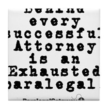 Behind every Attorney_blk Tile Coaster
