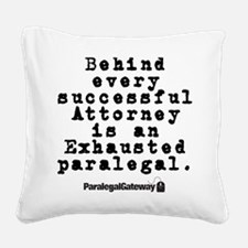 Behind every Attorney_blk Square Canvas Pillow