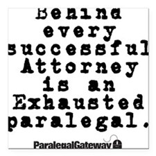 """Behind every Attorney_bl Square Car Magnet 3"""" x 3"""""""