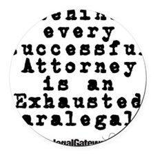Behind every Attorney_blk Round Car Magnet
