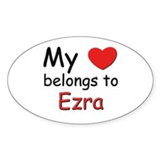 My heart belongs to ezra Oval Decal