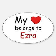 My heart belongs to ezra Oval Decal