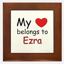 My heart belongs to ezra Framed Tile