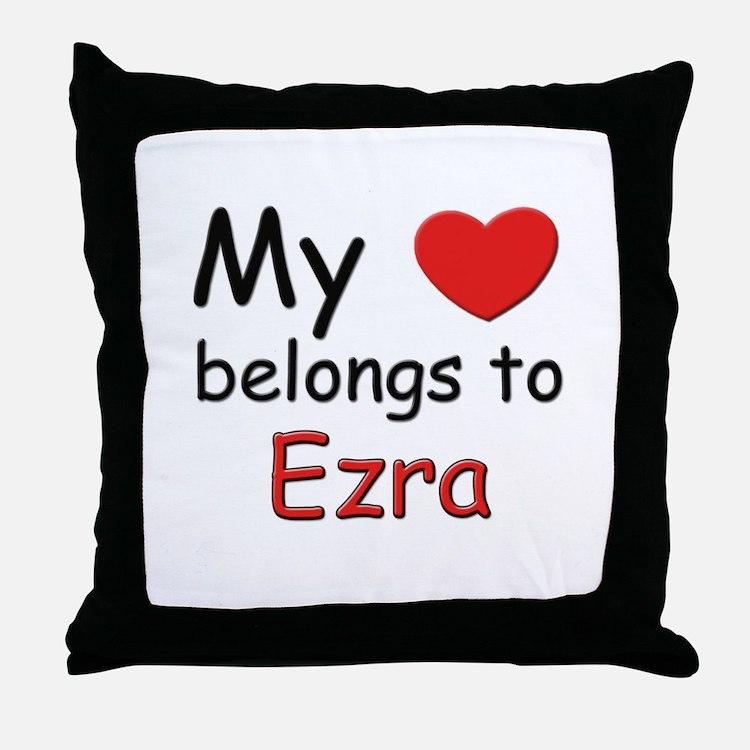 My heart belongs to ezra Throw Pillow