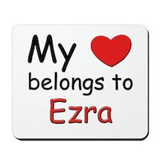 My heart belongs to ezra Mousepad