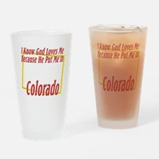Colorado - God Loves Me Drinking Glass