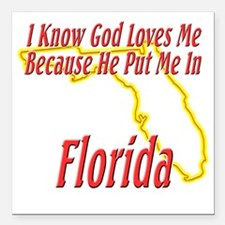 "Florida - God Loves Me Square Car Magnet 3"" x 3"""