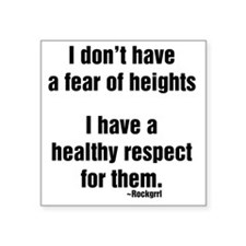 "idonthaveafearofheights Square Sticker 3"" x 3"""