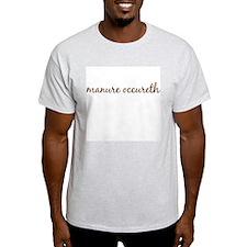 Manure Occureth Ash Grey T-Shirt