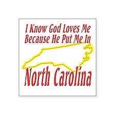 "North Carolina - God Loves  Square Sticker 3"" x 3"""