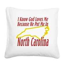 North Carolina - God Loves Me Square Canvas Pillow