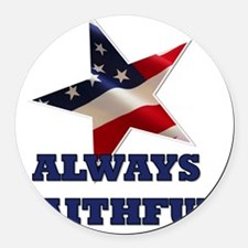 alwaysfaithful23 Round Car Magnet