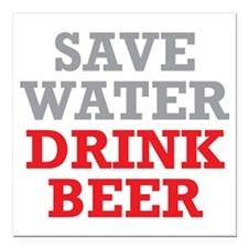 """Save Water Square Car Magnet 3"""" x 3"""""""