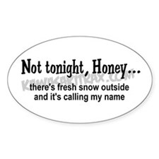 Not tonight, Honey Oval Decal