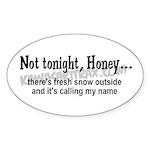 Not tonight, Honey Oval Sticker