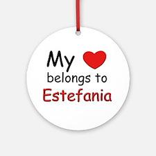 My heart belongs to estefania Ornament (Round)