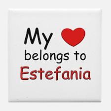 My heart belongs to estefania Tile Coaster