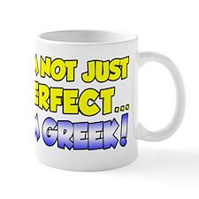 Not Just Perfect - Greek Mug