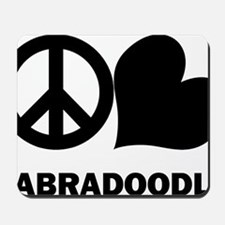 Peace Love Labradoodle. Mousepad