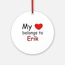 My heart belongs to erik Ornament (Round)