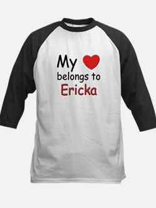 My heart belongs to ericka Kids Baseball Jersey