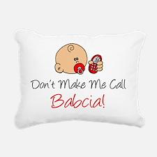 Dont Make Me Call Babcia Rectangular Canvas Pillow