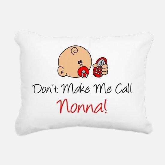 Dont Make Me Call Nonna Rectangular Canvas Pillow