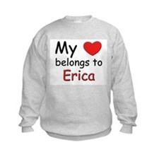 My heart belongs to erica Sweatshirt