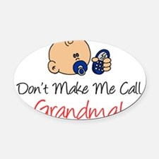 Dont Make Me Call Grandma Oval Car Magnet