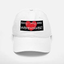 aaaaaaasorry i only date werewolvesd Baseball Baseball Cap