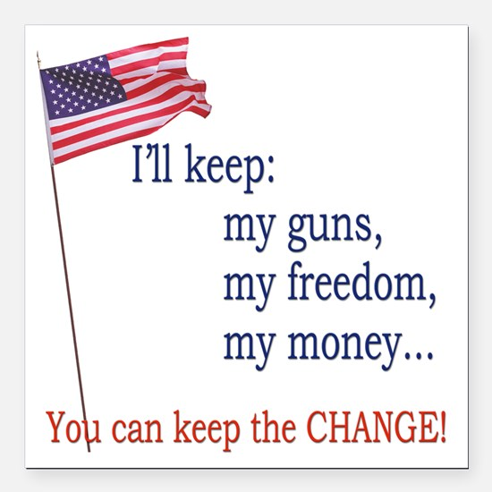 """Keep-The-Change-T-Shirt Square Car Magnet 3"""" x 3"""""""