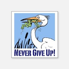 "Dont Give Up3 Square Sticker 3"" x 3"""