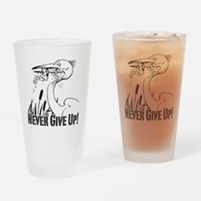 Dont Give Up2 Drinking Glass