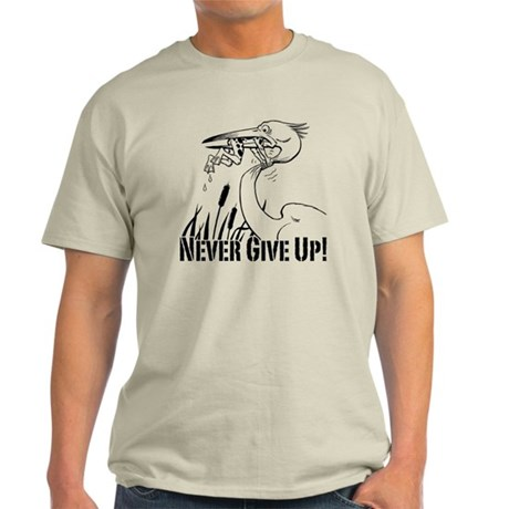 Dont Give Up2 Light T-Shirt