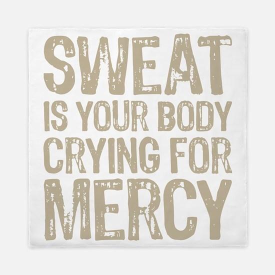 Sweat Mercy Queen Duvet