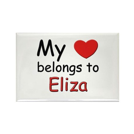 My heart belongs to eliza Rectangle Magnet