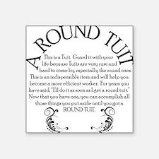 "ARoundTuit Square Sticker 3"" x 3"""