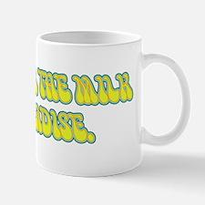milk of paradise Mug