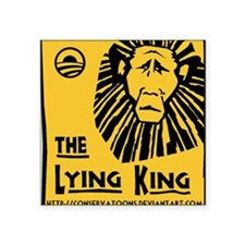 "Obama: the Lying King Square Sticker 3"" x 3"""