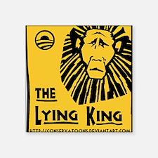 "Obama: the Lying King Square Sticker 3"" x 3"""