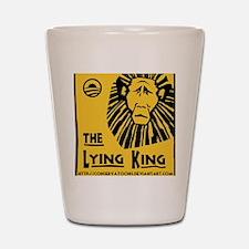 Obama: the Lying King Shot Glass