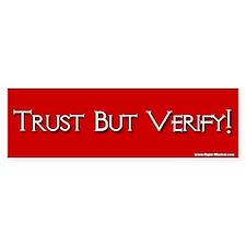 """""""Trust but verify!"""" Bumper Bumper Sticker"""