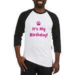 It's My Birthday - Pink Paw Baseball Jersey