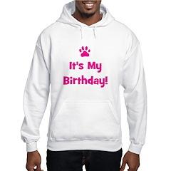 It's My Birthday - Pink Paw Hoodie
