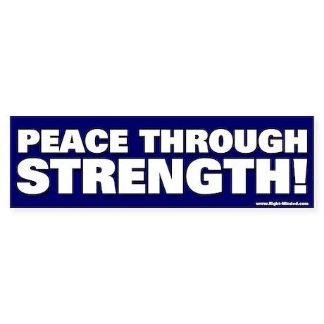 """Peace Through Strength!"" Bumper Sticker"