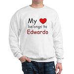 My heart belongs to edwardo Sweatshirt
