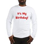 It's My Birthday! Red Long Sleeve T-Shirt