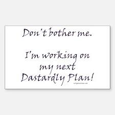 Next dastardly plan Rectangle Decal