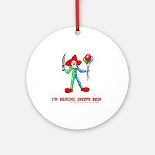 2-Im_Bringing_Creepy_Back Round Ornament