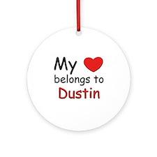 My heart belongs to dustin Ornament (Round)